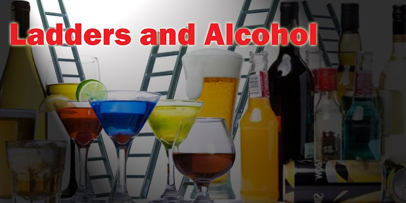 Ladders and Alcohol