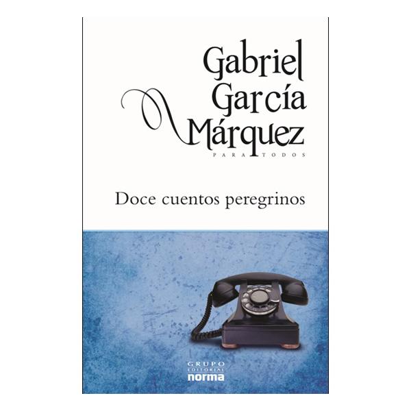 Literatura para jovenes doce cuentos peregrinos de for Cuentos de gabriel garcia marquez