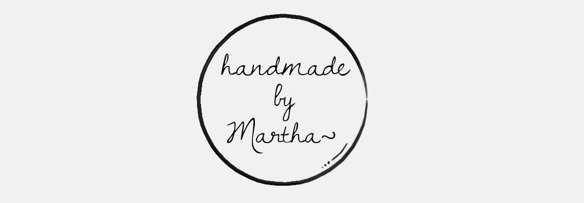 handmade by . Martha ~