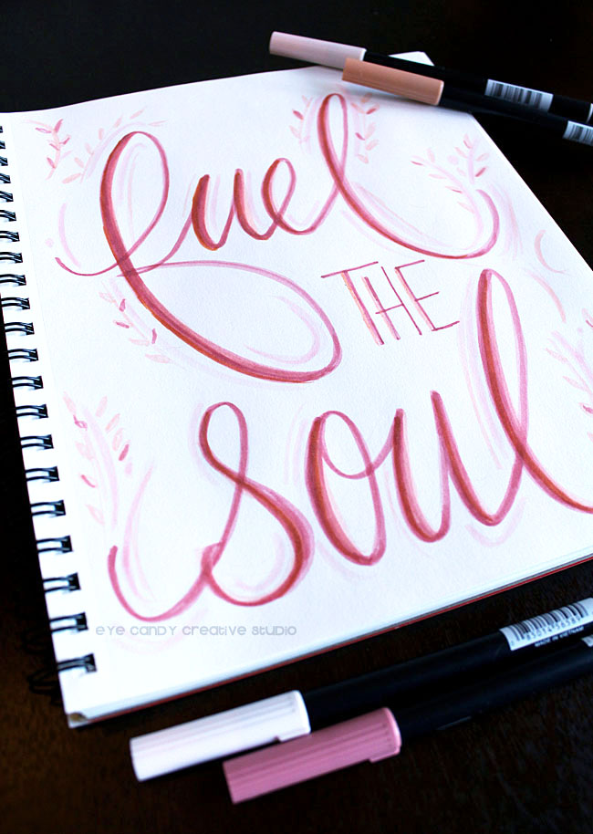 draw when taking a moment for you, fuel the soul, hand lettering