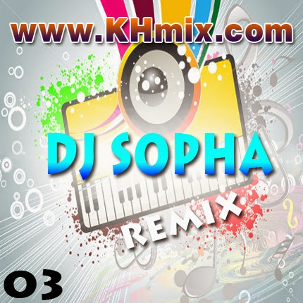 Album Mix : DJ Sopha Remix Vol.03