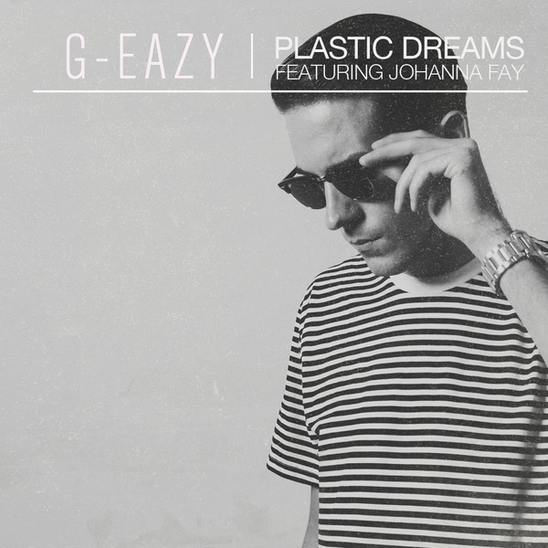 G-Eazy - Plastic Dreams (feat. Johanna Fay) - Single Cover