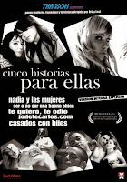 Cinco Historias para Ella (2006)