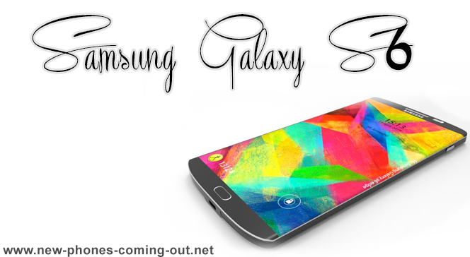 New Samsung Galaxy S6 Coming Out