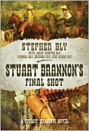 Stuart Brannon's Final Shot by Stephen Bly