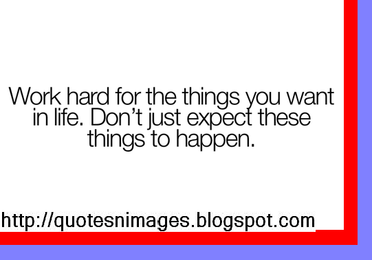 Dont work too hard quotes quotesgram for Hard exterior quotes
