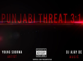 PUNJABI THREAT - YOUNG SOORMA (MUSIC - DJ AJAY DC) PUNJABI GANGSTA RAP desi hiphop rap songs download free mp3