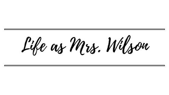 Life as Mrs. Wilson