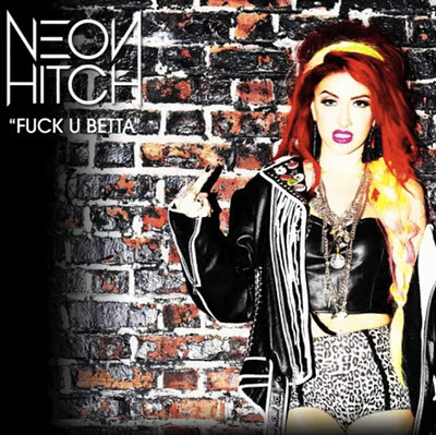 Photo Neon Hitch - Fuck U Betta Picture & Image
