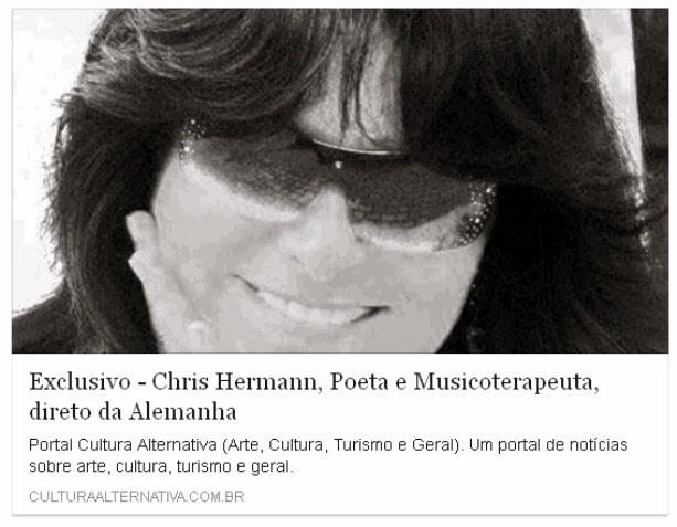 http://www.culturaalternativa.com.br/literatura/materias/3452-exclusivo-chris-hermann-poeta-e-musicoterapeuta-direto-da-alemanha