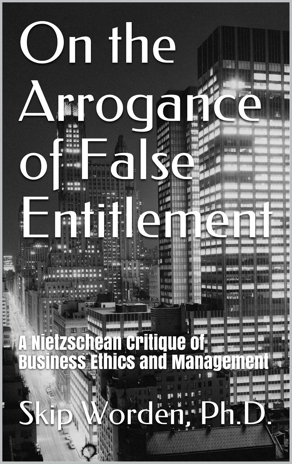 On the Arrogance of False Entitlement