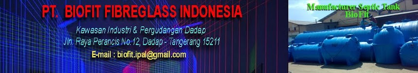 PT. BIOFIT FIBREGLASS INDONESIA = septic tank,septic tank, septic tank biotech, septic tank bio