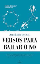VERSOS PARA BAILAR O NO: Antología poética.