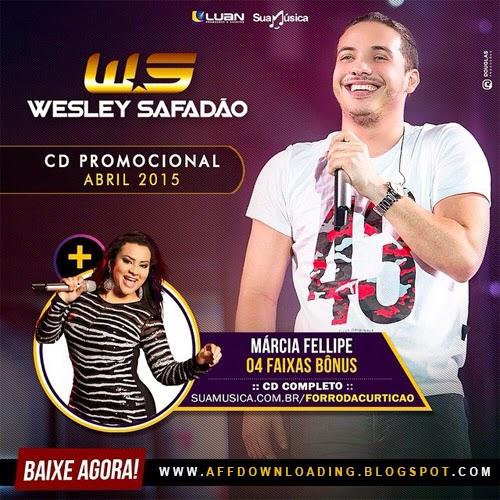 Wesley Safadão & Garota Safada – Promocional de Abril – 2015