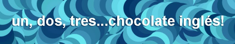 UN, DOS, TRES... CHOCOLATE INGLÉS!