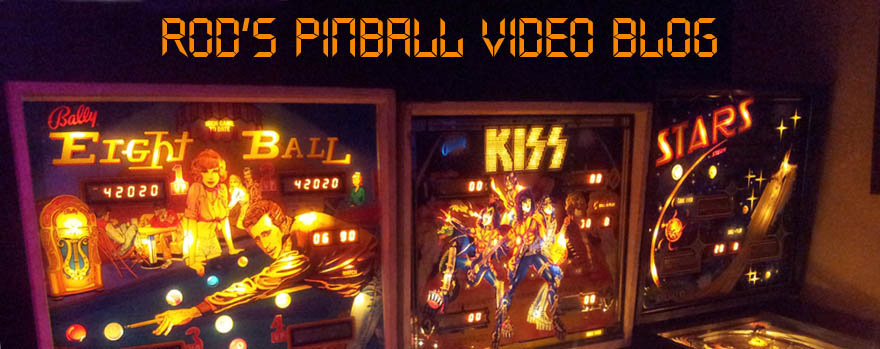 Rod's Pinball Video Blog