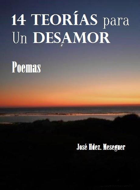 14 Teorías Para Un Desamor. Poemas.