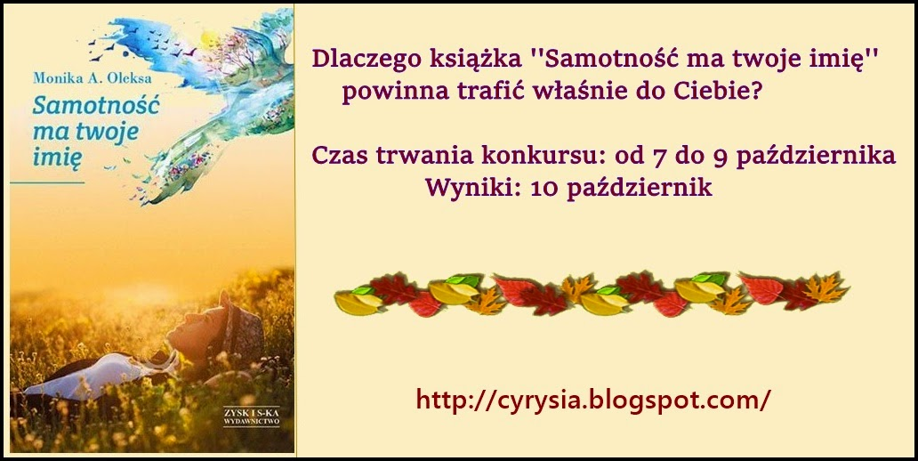 http://cyrysia.blogspot.com/2014/10/konkurs-z-samotnoscia.html