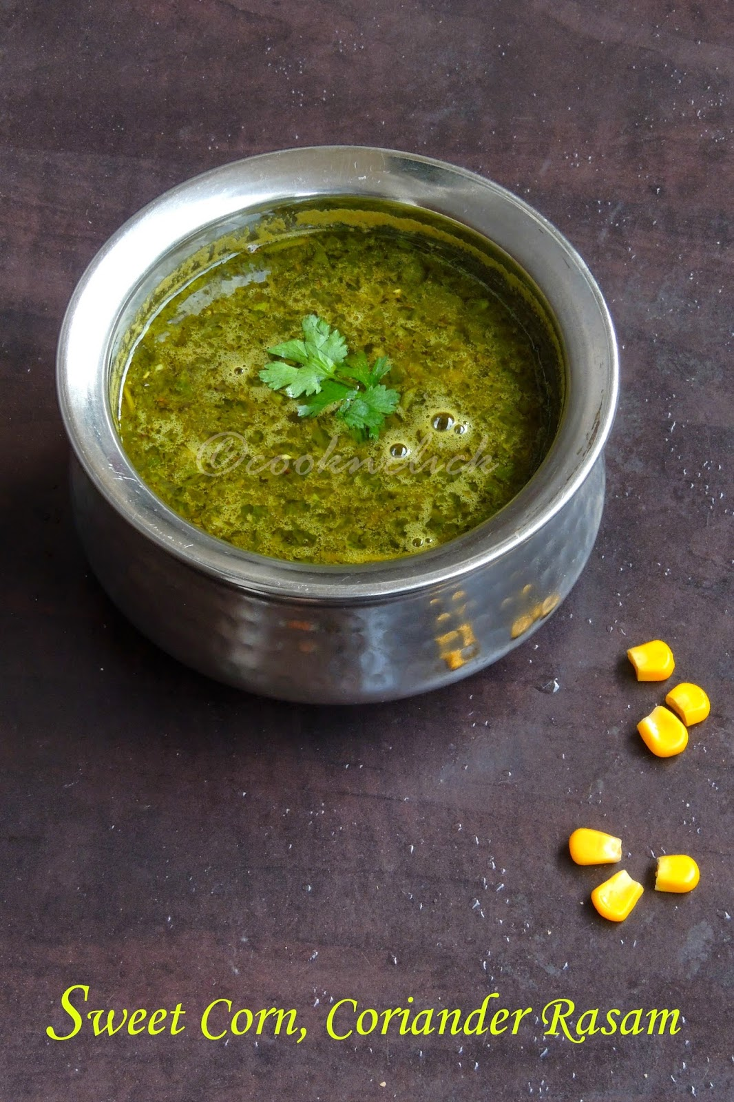 coriander rasam with sweet corn kernels