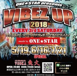 『VIBEZ UP 2018』<br>Every 3rd Saturday!!!