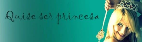 Quise ser princesa