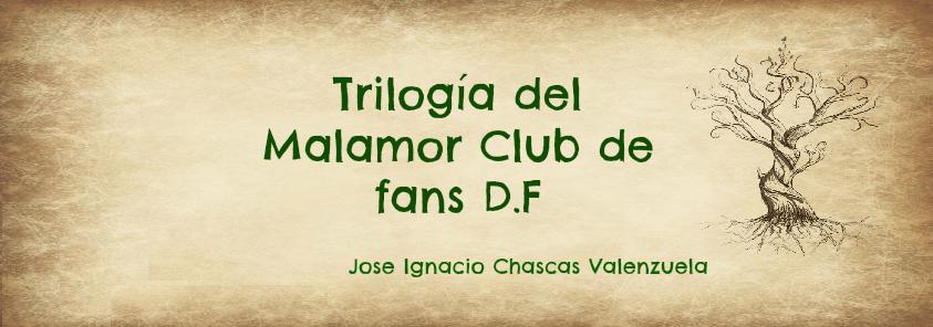 Trilogía del Malamor Club de fans D.F