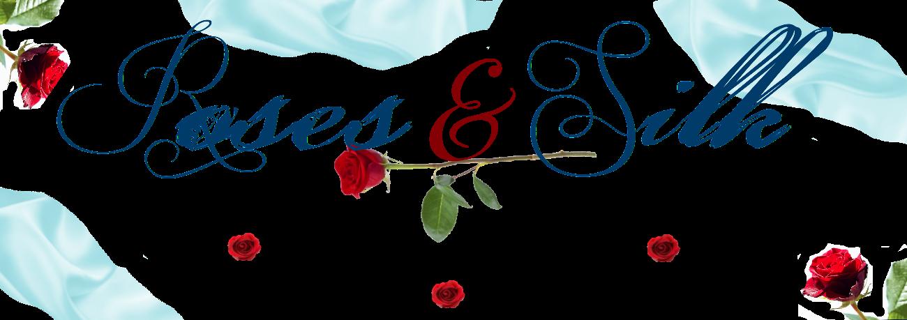 Roses & Silk