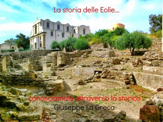 """RUBRICA: """"La storia delle isole Eolie""""...conosciamola attraverso lo storico Giuseppe La Greca"""