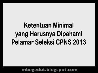 Ketentuan Peserta Seleksi Penerimaan CPNS 2013