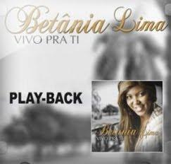 Betania Lima Vivo Pra Ti 2011 Playback Baixar CD Betânia Lima   Vivo Pra Ti   2011 Playback