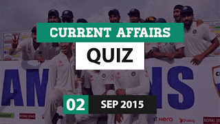 Current Affairs Quiz 2 September 2015