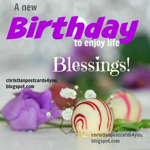 Celebrate a New Birthday enjoy life Free Christian Card – Free Religious Birthday Cards