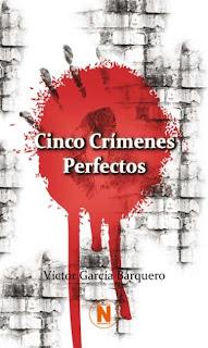Cinco Crímenes Perfectos (Víctor García Barquero)
