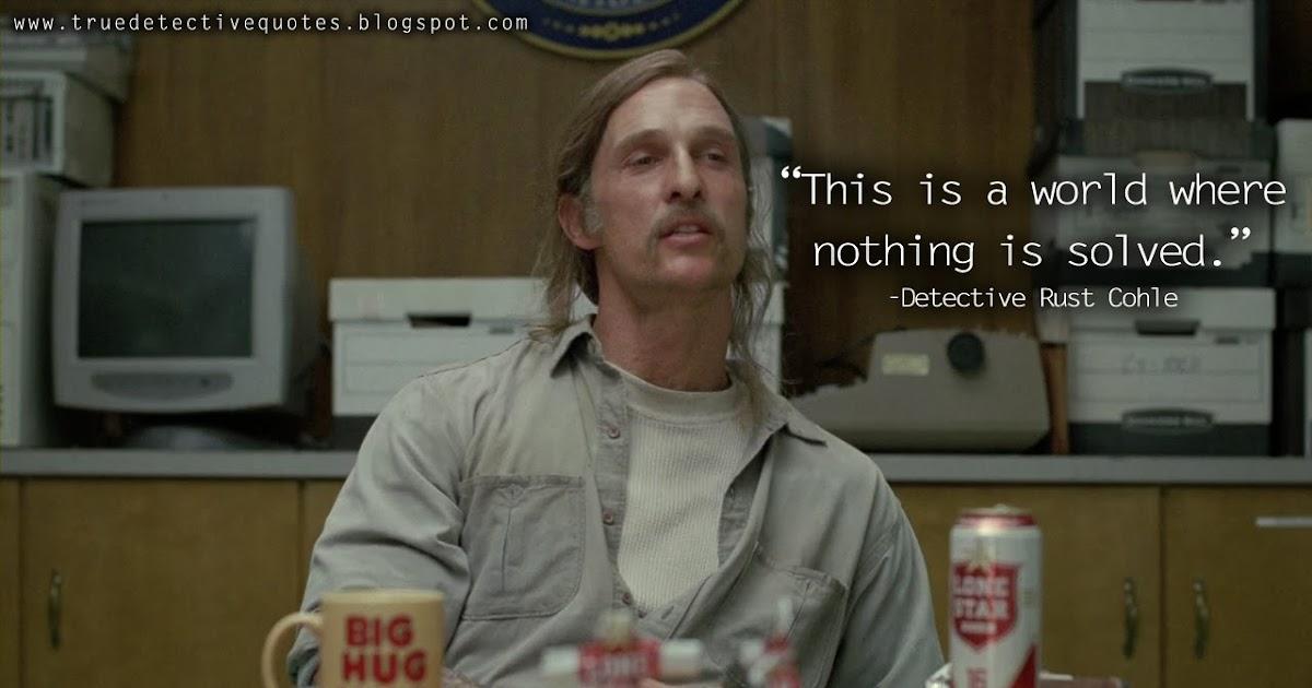 True Detective Quotes:...