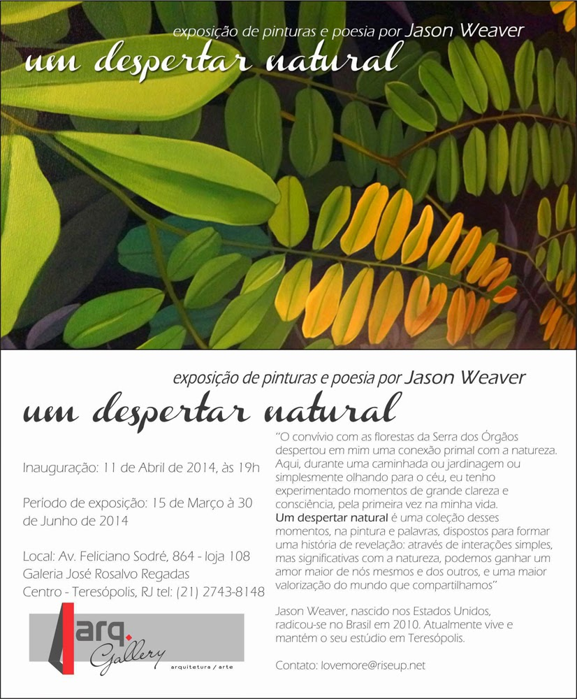 """Exposição de pintura e poesias """"Um despertar Natural"""" de Jason Weaver na Arq Gallery de Teresópolis"""