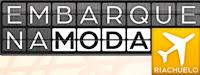 Promoção Embarque na Moda Riachuelo www.embarquenamoda.com.br
