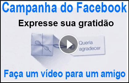 Facebook- Expresse sua gratidão: Faça um vídeo para um amigo