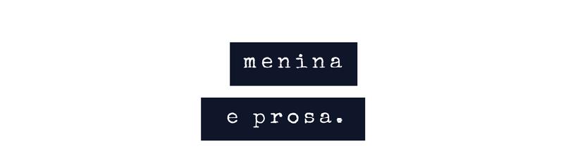 menina e prosa