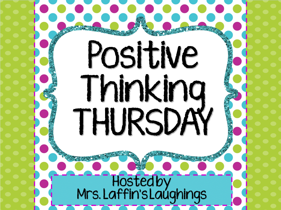 http://mrslaffinslaughings.blogspot.com/2014/07/positive-thinking-thursday-7-24-14.html