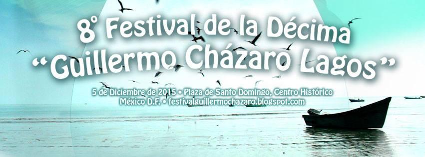 8o. Festival de la Décima Guillermo Cházaro Lagos