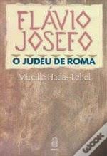 Flávio Josefo - O Judeu de Roma - Coisas Judaicas