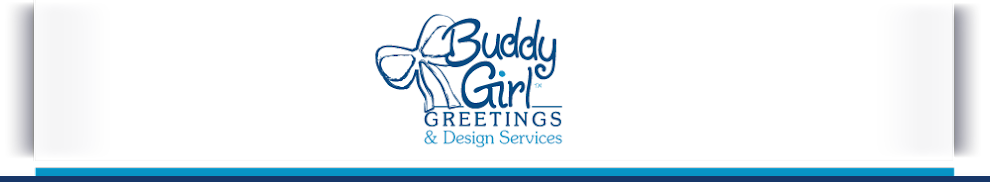 Buddy-Girl Greetings and Design Services Blog