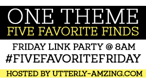 Join the #FiveFavoriteFriday Linkup!