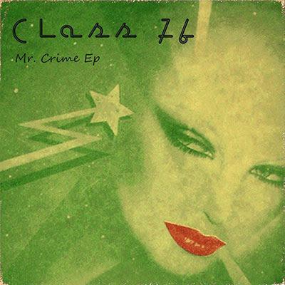 Class 76 – Mr Crime EP