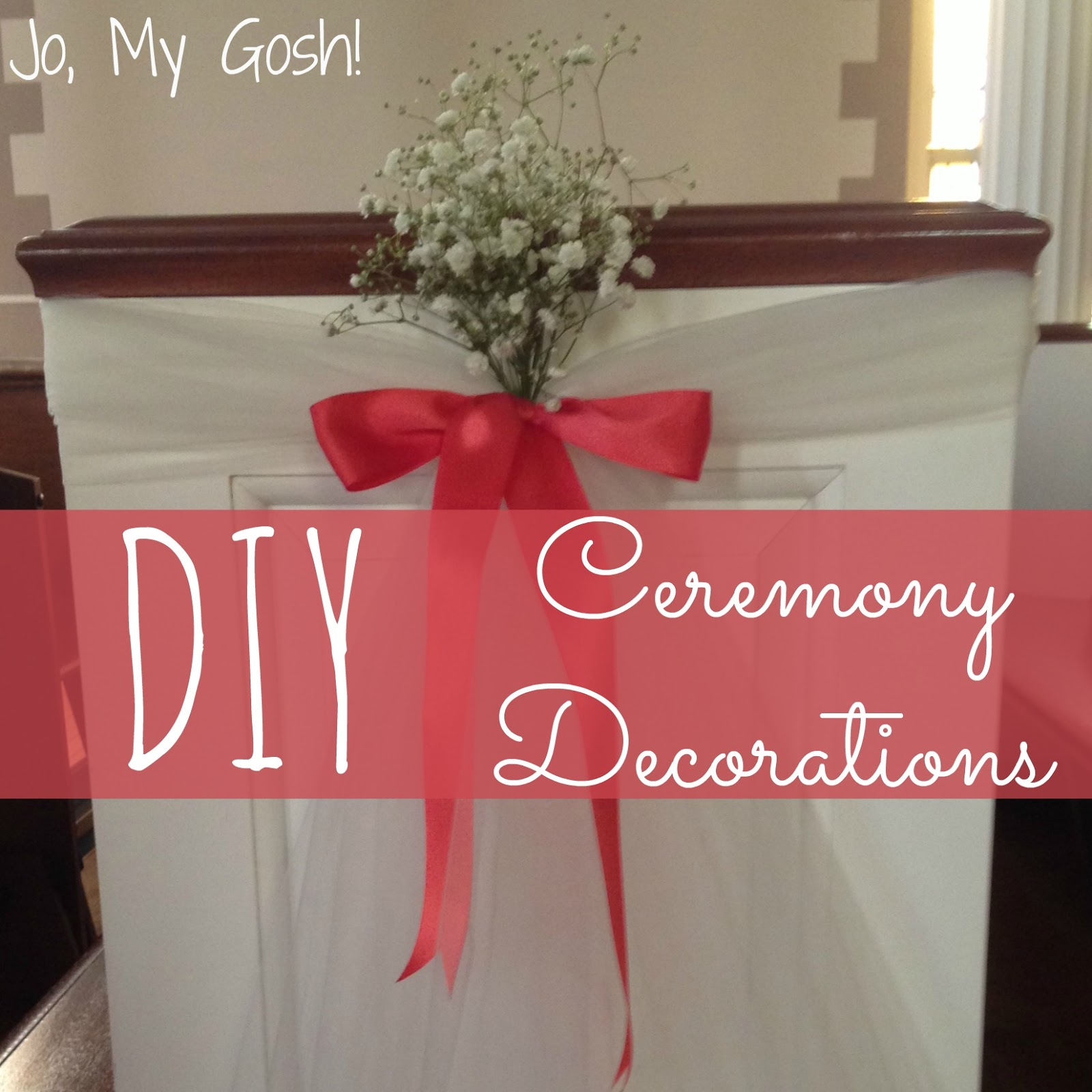 jo my gosh diy wedding ceremony decorations