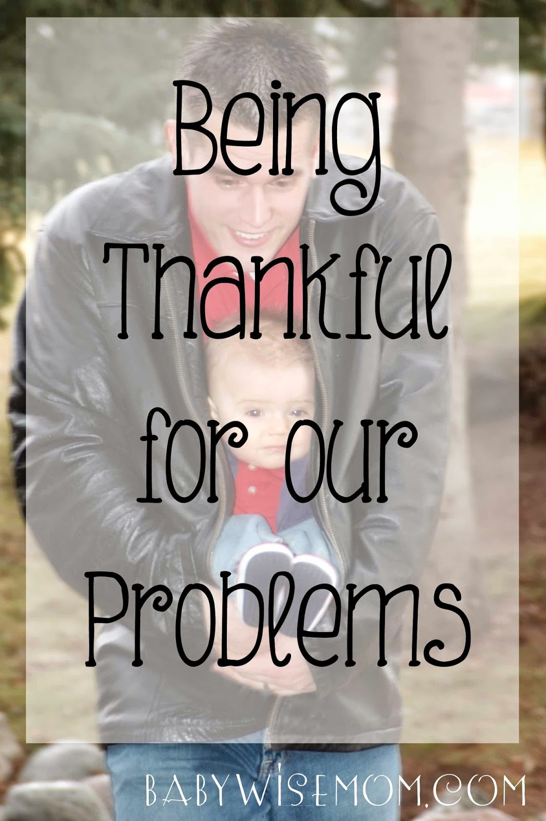 Being Thankful for Our Problems