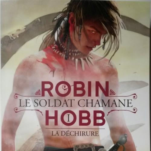 Le Soldat chamane, tome 1 : La Déchirure de Robin Hobb