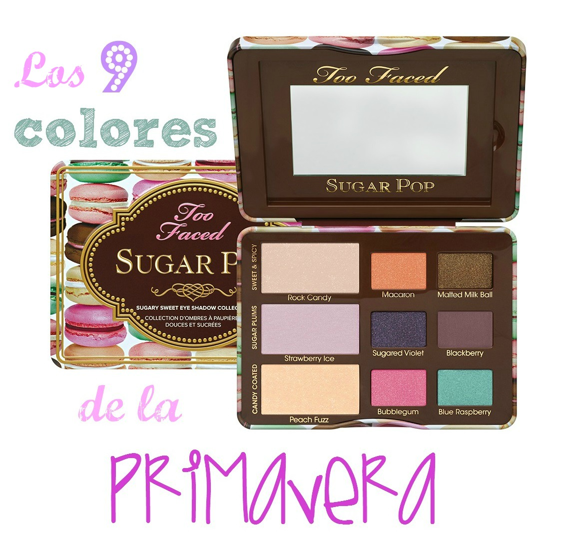 Los 9 colores de la primavera - Too Faced Sugar Pop