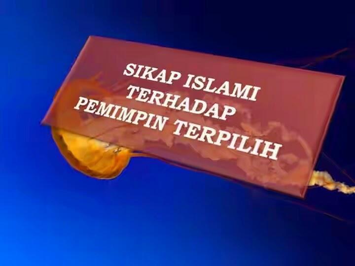 Sikap Islam Terhadap Pemimpin Terpilih