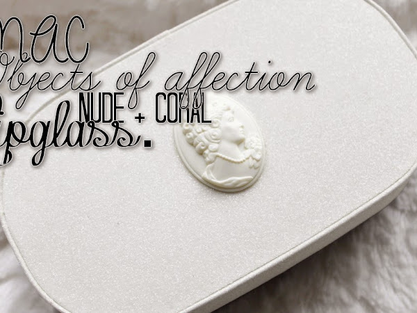 MAC Objects Of Affection Nude + Coral Lipglass.